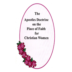 The Apostles Doctrine on the Place of Faith for Christian Women
