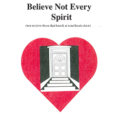 Believe Not Every Spirit