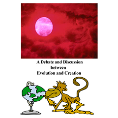 A Debate and Discussion between Evolution and Creation