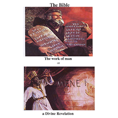 The Bible, the Work of Man or a Divine Revelation?