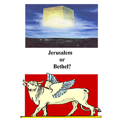 Jerusalem or Bethel?