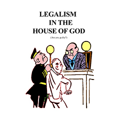 Legalism In The House Of God