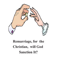 Remarriage, for the Christian, will God Sanction It?