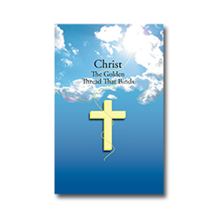 Christ, The Golden Thread That Binds