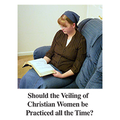Should the Veiling of Christian Women be Practiced all the Time?